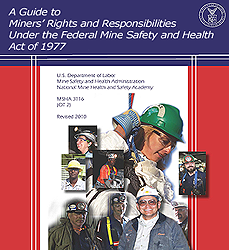A guide to Miner's Rights and Responsibilities Under the Federal Mine Safety and Health Act of 1977