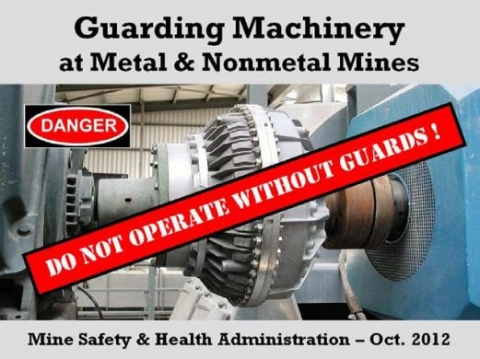 Guarding Machinery at Metal and Nonmetal Mines, do not operate without guards